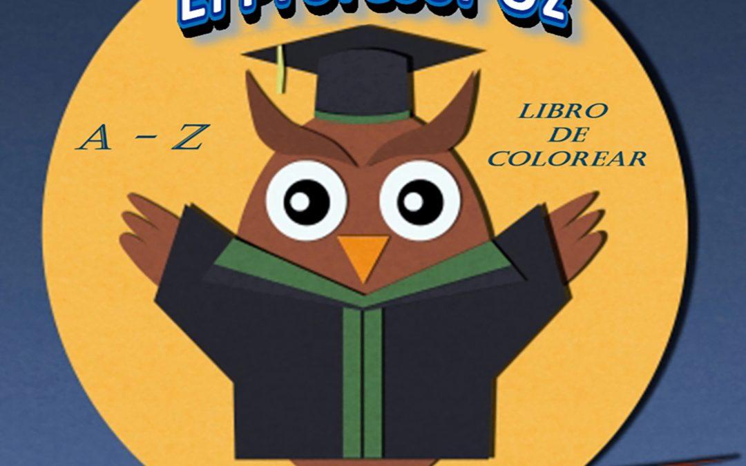 El Profesor Oz: A- Z Libro de Colorear